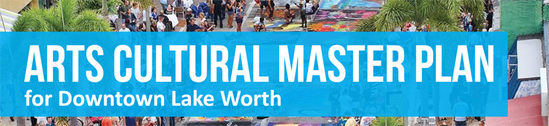 Graphic banner Arts Cultural Master Plan for Downtown Lake Worth